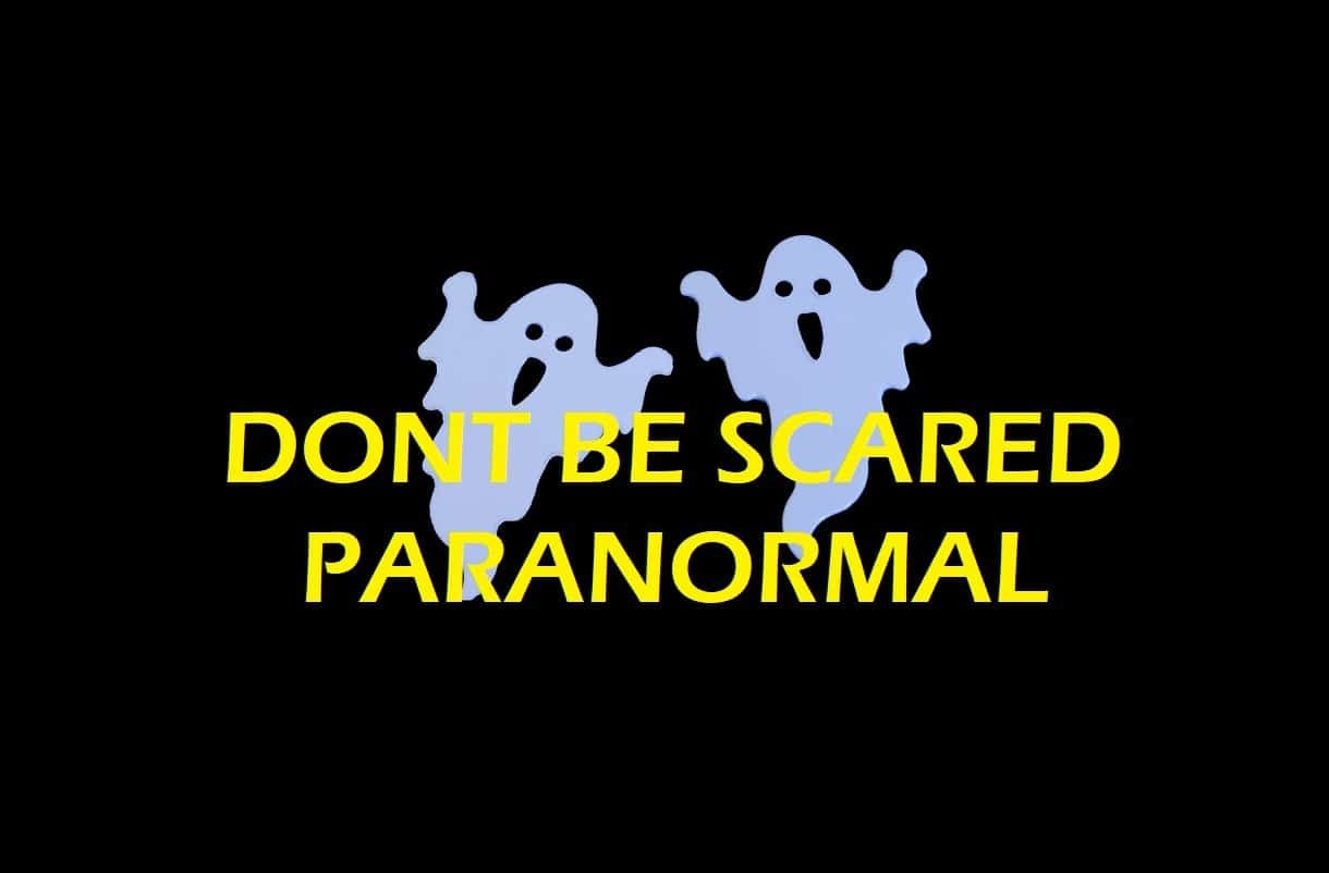 DONT BE SCRAED PARANORMAL INVESTIGATIONS